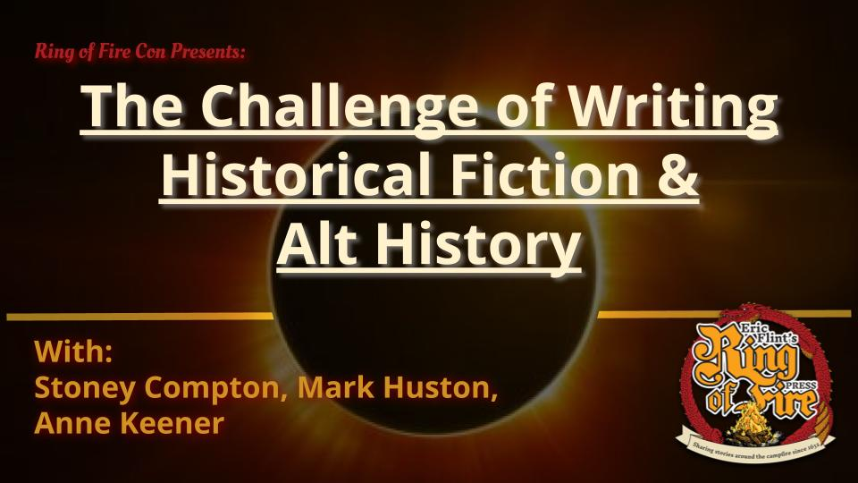 The Challenge of Writing Historical Fiction/Alternate History